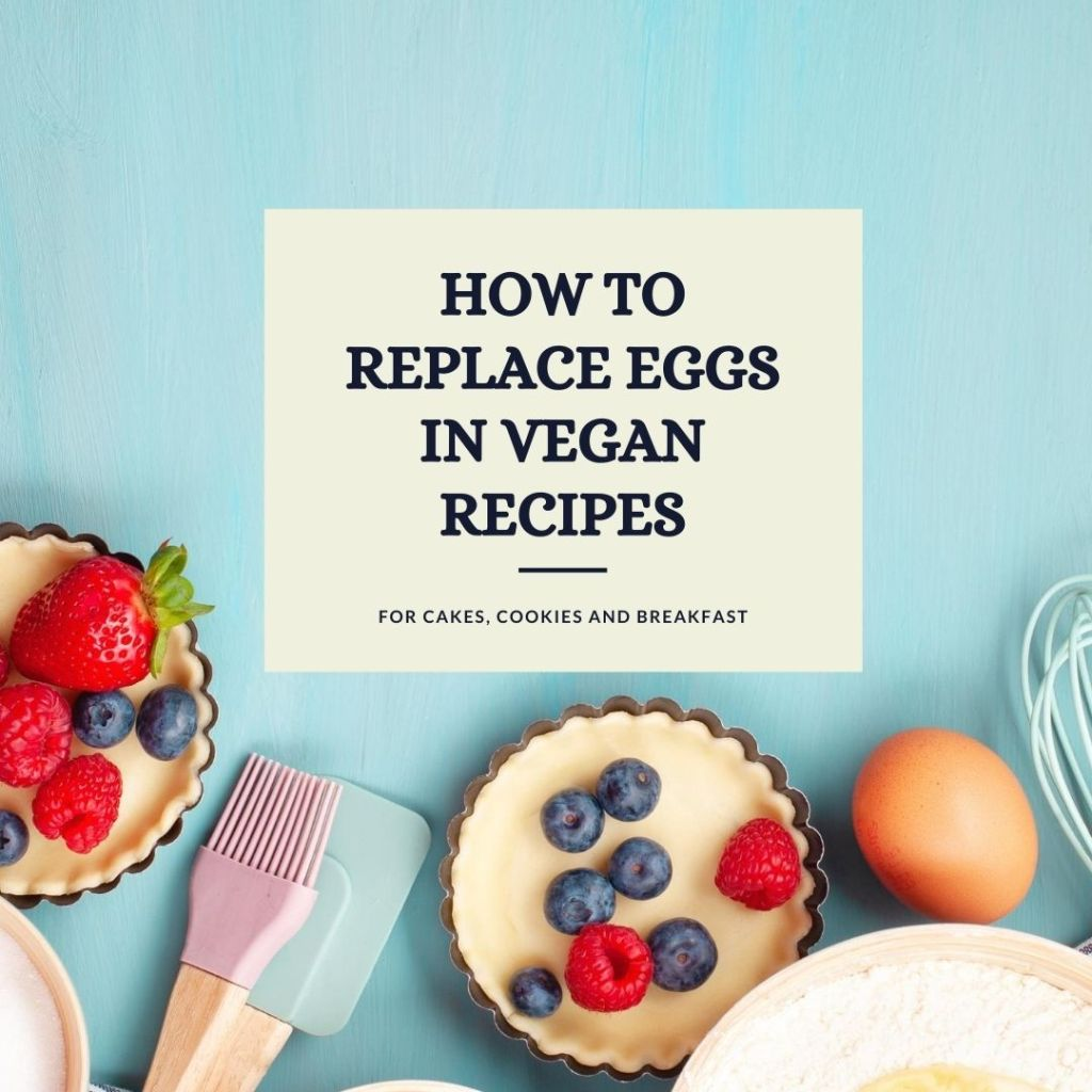 how to replace eggs in vegan recipes